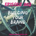 Boss Girl Creative Podcast Episode 002 - Building Your Brand