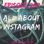 BGC Episode 007 - All About Instagram