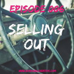 BGC Episode 006 - Selling Out