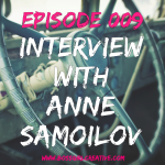BGC Episode 009 - Interview with Anne Samoilov