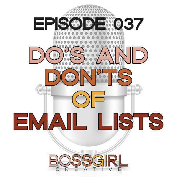 EPISODE 037 - DO'S & DON'TS OF EMAIL LISTS