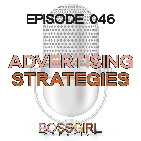 EPISODE 046 - ADVERTISING STRATEGY