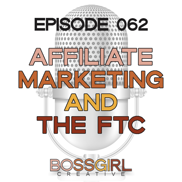EPISODE 062 - AFFILIATE MARKETING & THE FTC