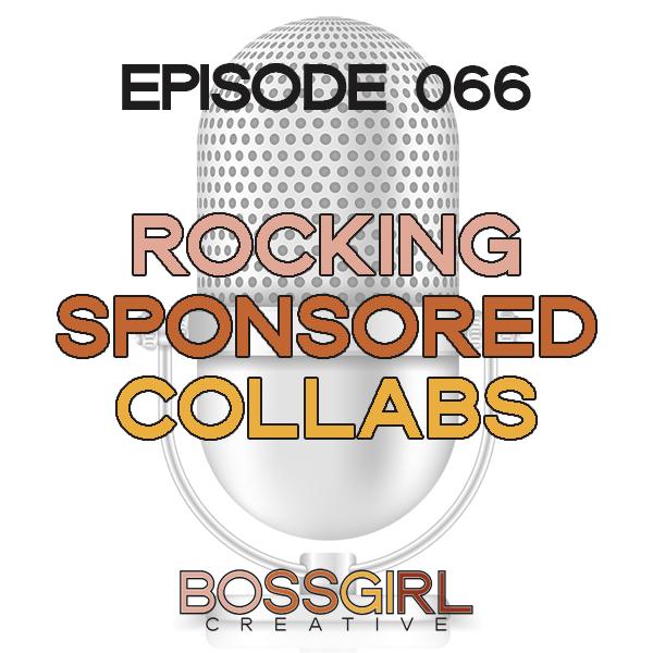 EPISODE 066 - ROCKING SPONSORED COLLABORATIONS