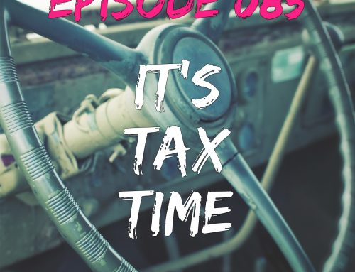 EPISODE 085 – IT'S TIME FOR TAXES