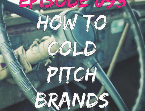 EPISODE 093 – HOW TO COLD PITCH BRANDS