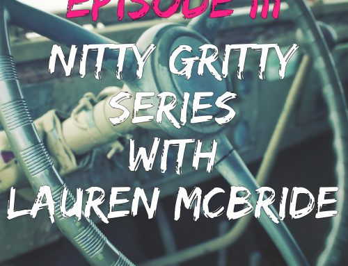 EPISODE 111 – THE NITTY GRITTY SERIES WITH LAUREN MCBRIDE
