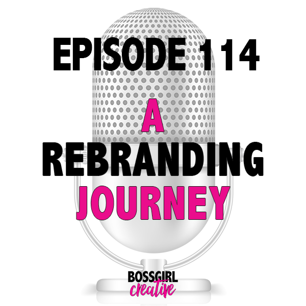 EPISODE 114 - DECIDING TO REBRAND