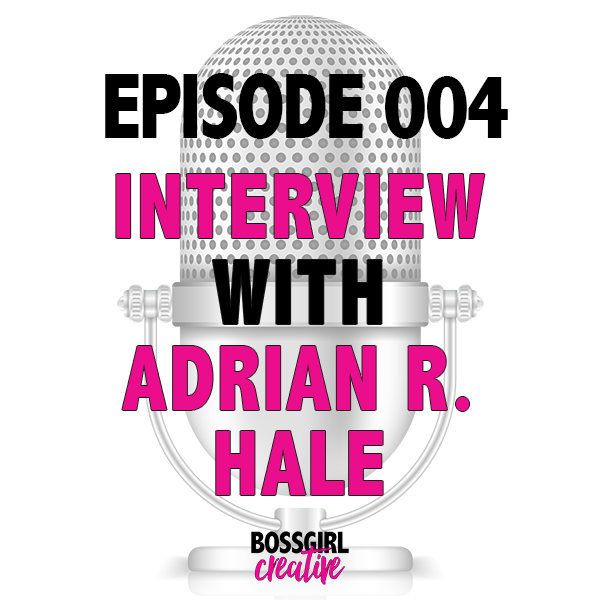 EPISODE 004 - INTERVIEW WITH ADRIAN R. HALE