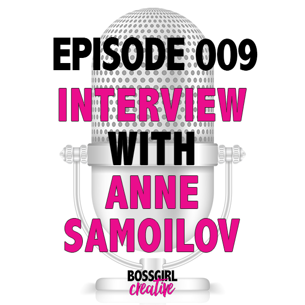 EPISODE 009 - INTERVIEW WITH ANNE SAMOILOV