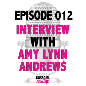 EPISODE 012 - INTERVIEW WITH AMY LYNN ANDREWS