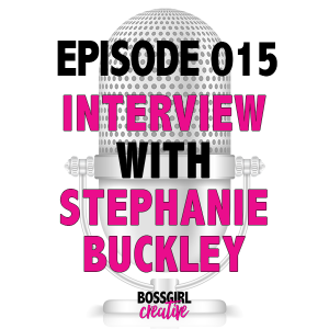 EPISODE 015 - INTERVIEW WITH STEPHANIE BUCKLEY