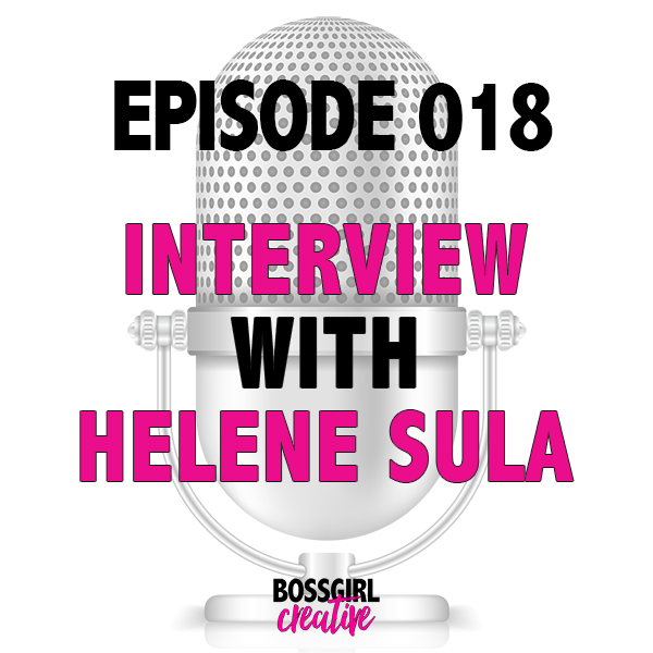 EPISODE 018 - INTERVIEW WITH HELENE SULA