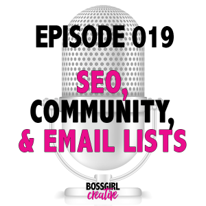 EPISODE 019 - SEO, BUILDING COMMUNITY & GROWING EMAIL LISTS