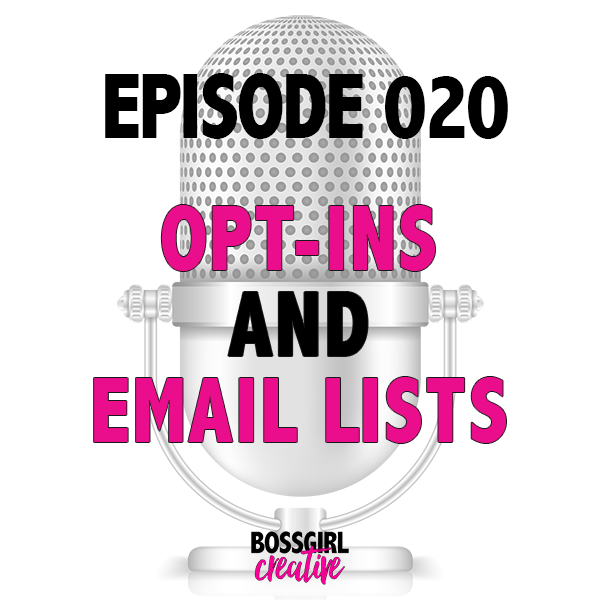 EPISODE 020 - OPT-INS & EMAIL LISTS