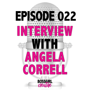 EPISODE 022 - INTERVIEW WITH ANGELA CORRELL