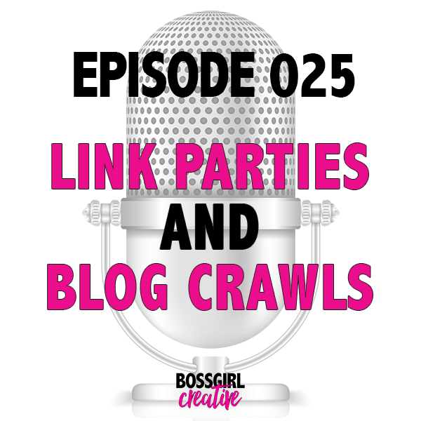 EPISODE 025 - LINK PARTIES & BLOG CRAWLS