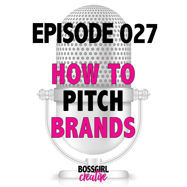 EPISODE 027 - HOW TO PITCH BRANDS