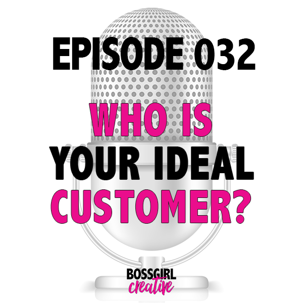 EPISODE 032 - WHO IS YOUR IDEAL CUSTOMER? #MYBLUEPERSON