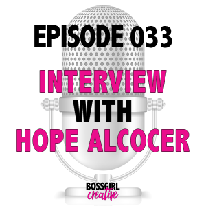 EPISODE 033 - INTERVIEW WITH HOPE ALCOCER
