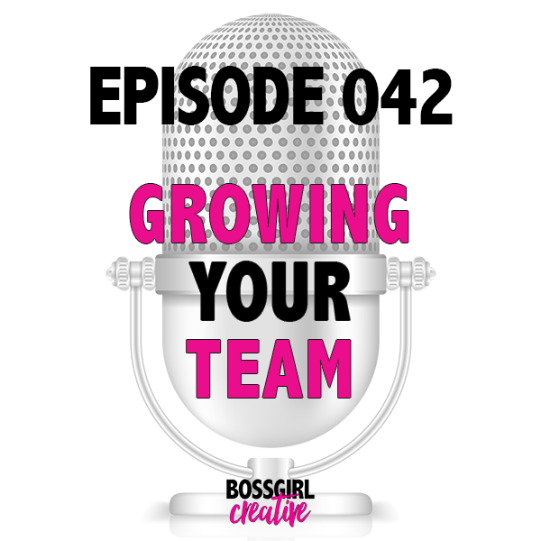 EPISODE 042 - GROWING YOUR TEAM