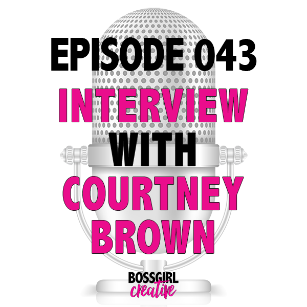 EPISODE 043 - INTERVIEW WITH COURTNEY BROWN