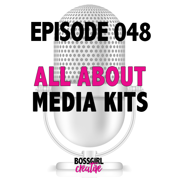 EPISODE 048 - ALL ABOUT MEDIA KITS