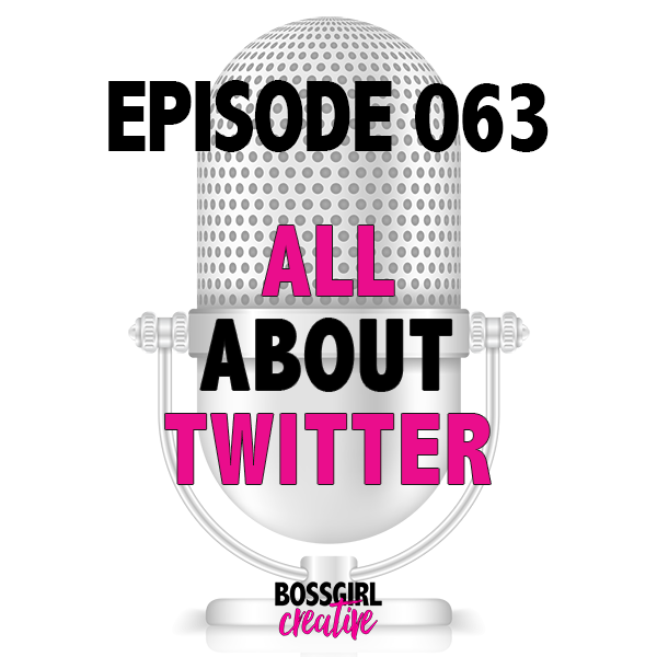 EPISODE 063 - ALL ABOUT TWITTER