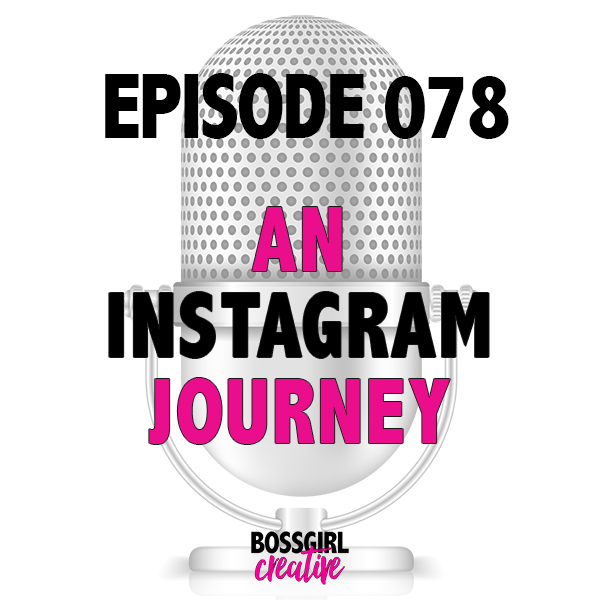EPISODE 078 - AN INSTAGRAM JOURNEY WITH LAUREN MCBRIDE