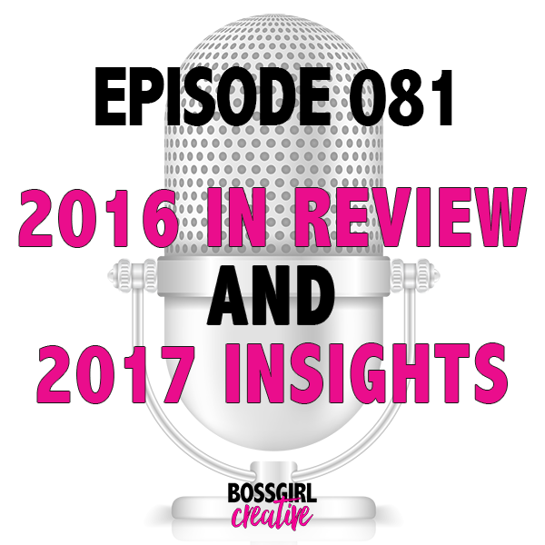 EPISODE 081 - WRAPPING UP 2016 & INSIGHTS INTO 2017