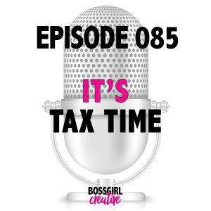 EPISODE 085 - IT'S TIME FOR TAXES