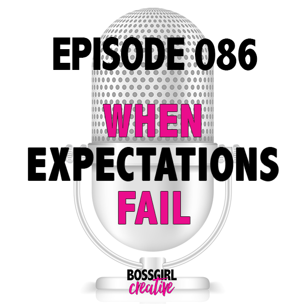 EPISODE 086 - WHEN EXPECTATIONS FAIL