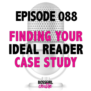EPISODE 088 - IDEAL READER CASE STUDY: MAKING MRS. M