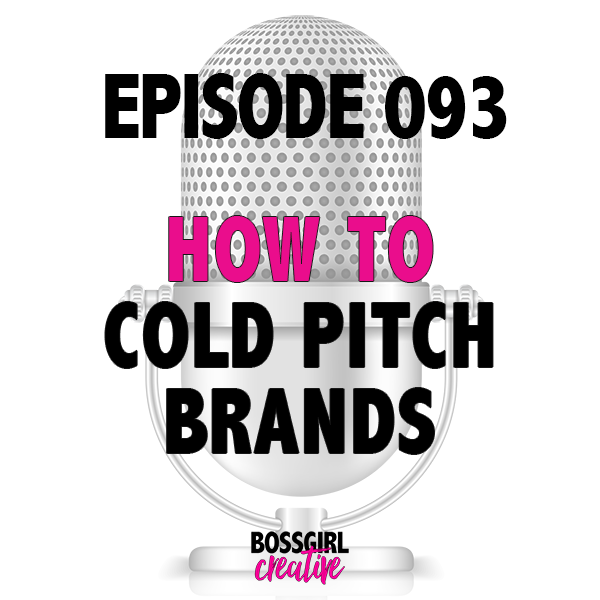 EPISODE 093 - HOW TO COLD PITCH BRANDS