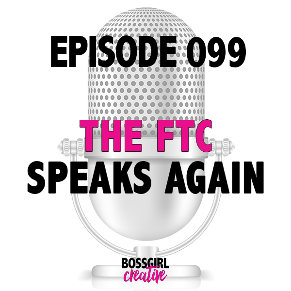 EPISODE 099 - THE FTC SPEAKS AGAIN!