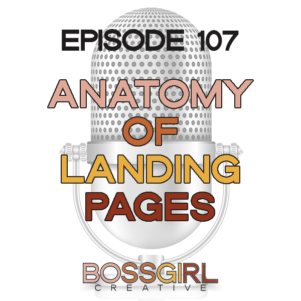 EPISODE 107 - ANATOMY OF LANDING PAGES & LEAD PAGES