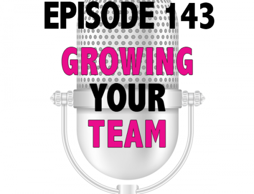 EPISODE 143 – GROWING YOUR TEAM