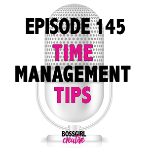 EPISODE 145 - TIME MANAGEMENT TIPS