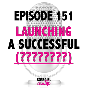 EPISODE 151 - LAUNCHING A SUCCESSFUL SERIES (OR FILL IN THE BLANK)
