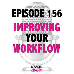 Looking to improve your workflow for your blog or biz? Take a listen to Episode 156 of the #BOSSGIRLCREATIVE podcast to hear tips on how to do just that!