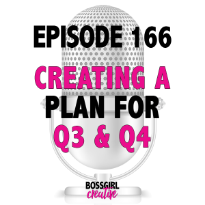 Episode 166 is all about setting yourself up for success in Q3 & Q4 by creating a strong gameplan!