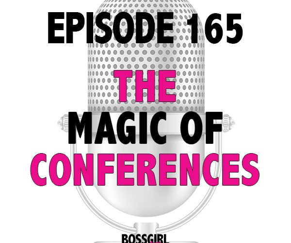 EPISODE 165 – THE MAGIC OF CONFERENCES