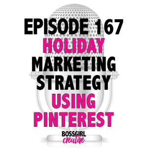 Looking to up your game this Holiday season? Take a listen to Episode 167 and learn some holiday marketing strategy using Pinterest!