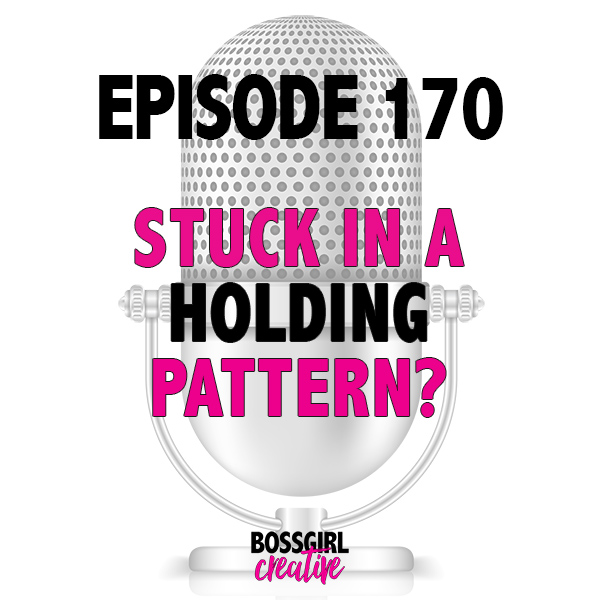 Do you feel stuck in a holding pattern? Maybe you are waiting on someone to give you an answer before you can move forward? Take a listen to Episode 170 of the Boss Girl Creative podcast to find out what you should be doing while you are waiting.