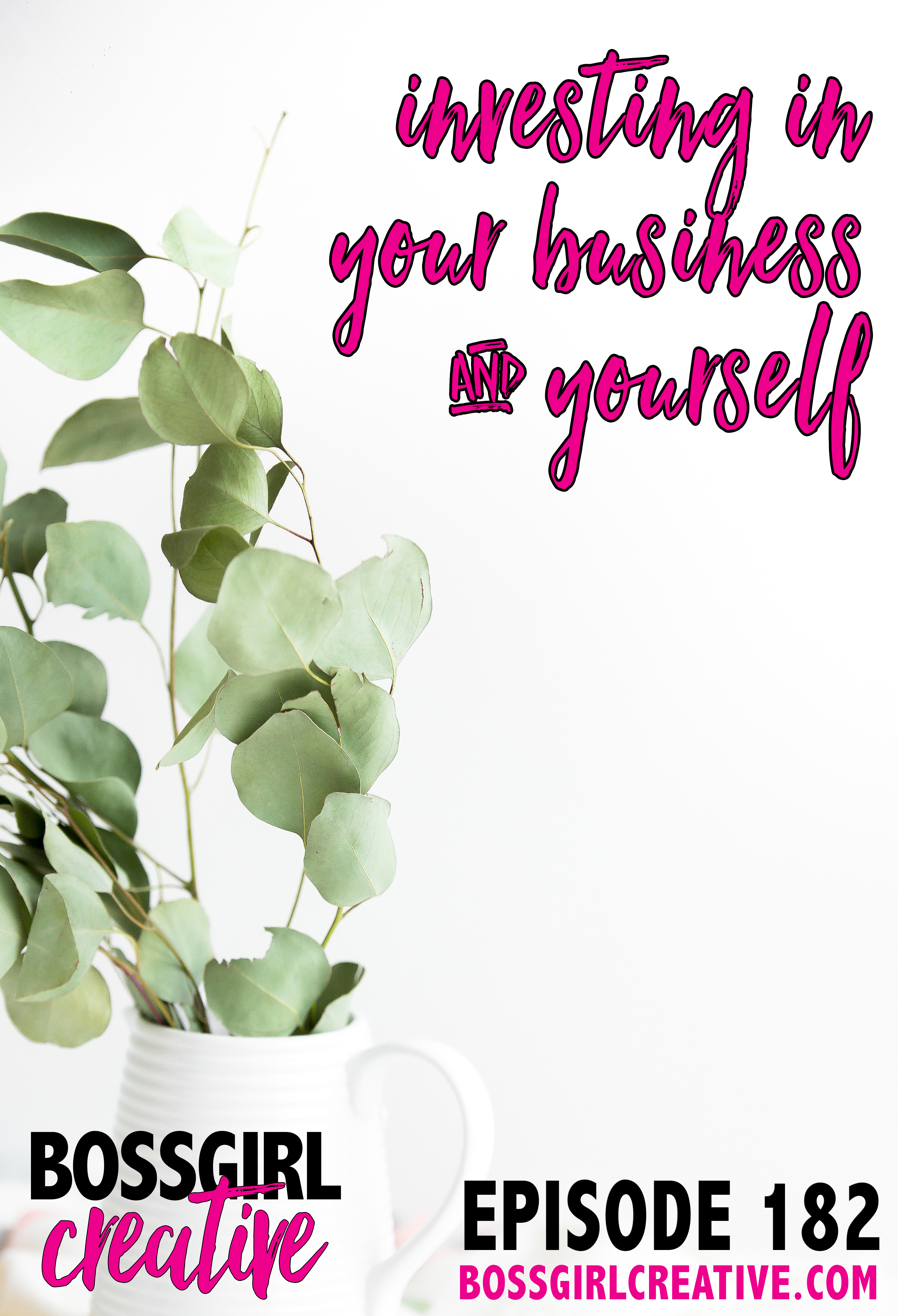 Take a listen to Episode 182 of the Boss Girl Creative podcast to learn more about the importance of investing in yourself and your business.