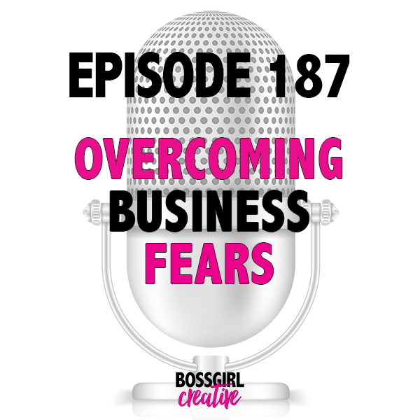 Have you ever had one of your business fears realized? Do you have a fear of having that happen? Take a listen to this episode of the Boss Girl Creative podcast which is all about overcoming your business fears.