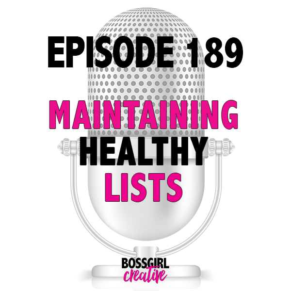 Take a listen to this episode to learn why it's so important to maintain a healthy list. And if you run a group, you'll want to listen to this episode too! #BOSSGIRLCREATIVE Podcast