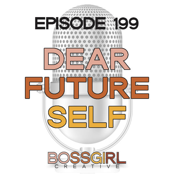 EPISODE 199 - DEAR FUTURE SELF