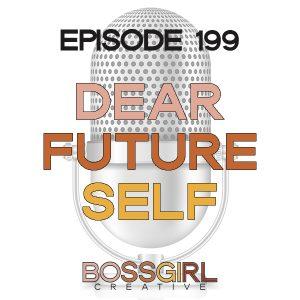 EPISODE 199 - DEAR FUTURE SELF
