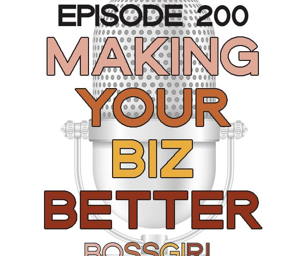 It's time we start focusing on making our businesses better and not bigger. Take a listen to Episode 200 of the #BOSSGIRLCREATIVE podcast to find out why!
